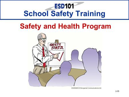 1/05 School Safety Training Safety and Health Program.