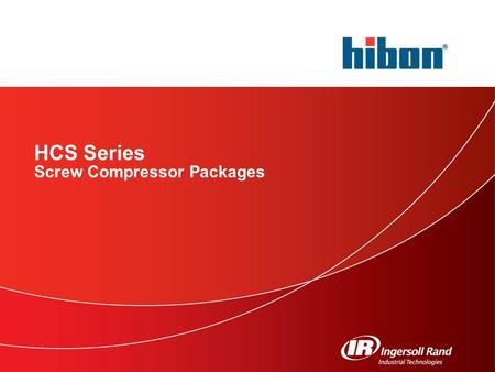 HCS Series Screw Compressor Packages. 2 HCS Series.