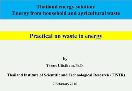 Thailand energy solution: Energy from household and agricultural waste