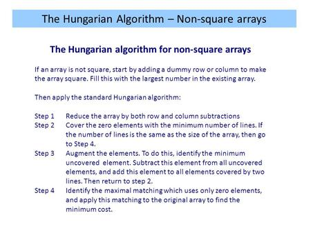 The Hungarian algorithm for non-square arrays