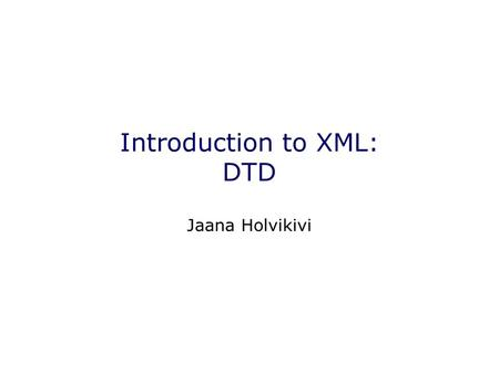 Introduction to XML: DTD