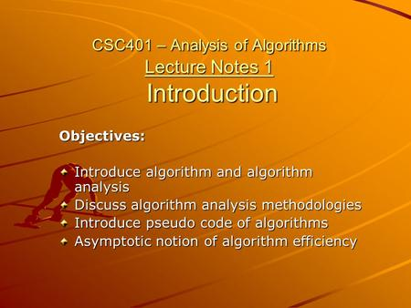 CSC401 – Analysis of Algorithms Lecture Notes 1 Introduction