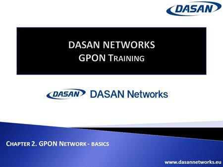 DASAN NETWORKS GPON Training