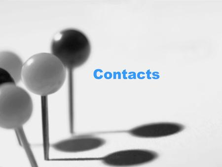 Contacts. Stored in the Contact folder Stores information about businesses or people –Address, phone number, e-mail address etc.