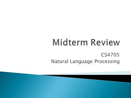 CS4705 Natural Language Processing.  Regular Expressions  Finite State Automata ◦ Determinism v. non-determinism ◦ (Weighted) Finite State Transducers.