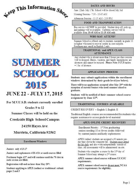 JUNE 22 - JULY 17, 2015 For M.V.U.S.D. students currently enrolled Grades 9 to 12 Summer Classes will be held on the Creekside High School Campus 24150.