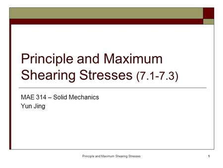 Principle and Maximum Shearing Stresses ( )