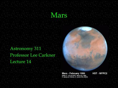 Mars Astronomy 311 Professor Lee Carkner Lecture 14.