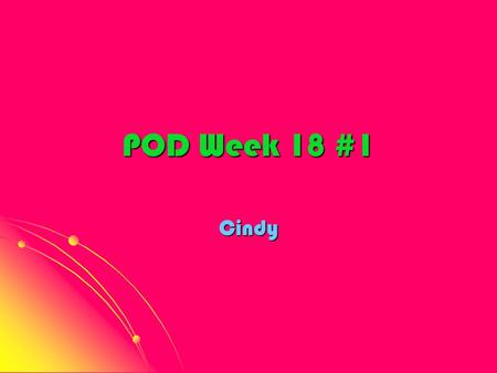 POD Week 18 #1 Cindy. Question!!!!!! Diana earned $550 and she wants to leave it in a bank for 1 year. Bank of America offers an interest rate of 4%.