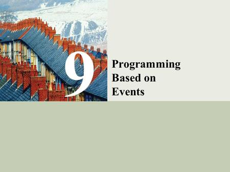 C# Programming: From Problem Analysis to Program Design1 9 Programming Based on Events.