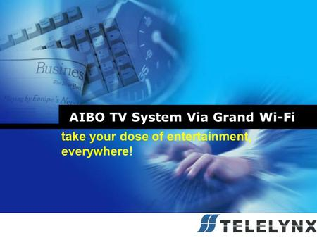 AIBO TV System Via Grand Wi-Fi take your dose of entertainment, everywhere!