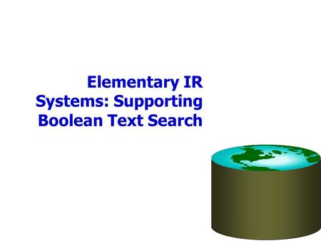 Elementary IR Systems: Supporting Boolean Text Search.