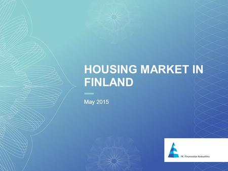 1 HOUSING MARKET IN FINLAND May 2015. 2 HOUSING PRICES PER EARNINGS INDEX 2000=100.