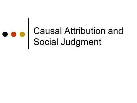 an analysis of the causal attribution model in social cognition Define the fundamental attribution error and explain how it distorts social perception  (linking to social cognition)  kelley's theory of causal attribution.