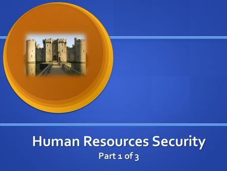 Human Resources Security Part 1 of 3