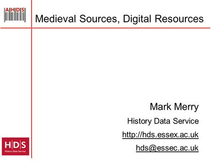Medieval Sources, Digital Resources Mark Merry History Data Service