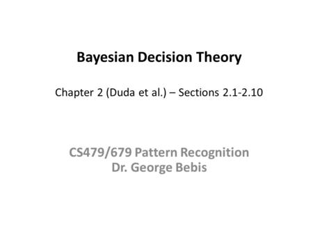 Bayesian Decision Theory Chapter 2 (Duda et al.) – Sections