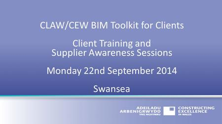 CLAW/CEW BIM Toolkit for Clients Client Training and
