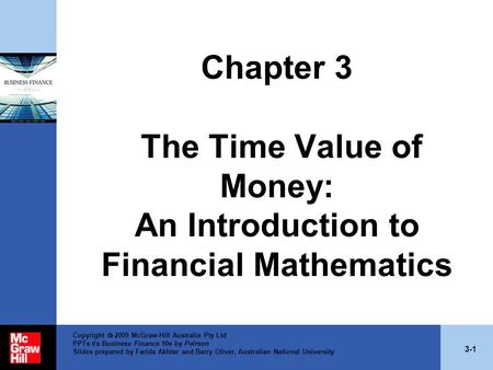 3-1 Copyright  2009 McGraw-Hill Australia Pty Ltd PPTs t/a Business Finance 10e by Peirson Slides prepared by Farida Akhtar and Barry Oliver, Australian.