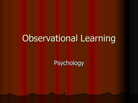 Observational Learning Psychology. We acquire knowledge and skills by observing and imitating others. We acquire knowledge and skills by observing and.