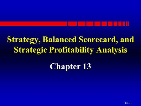 Strategy, Balanced Scorecard, and Strategic Profitability Analysis