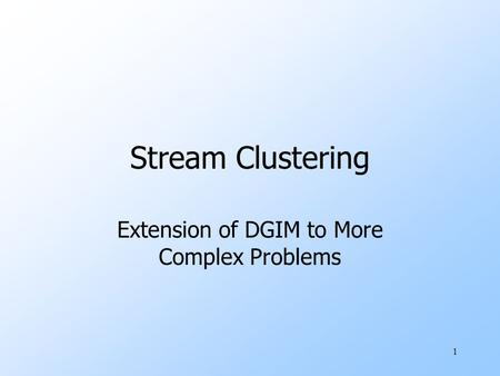 Extension of DGIM to More Complex Problems