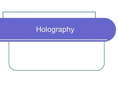 Holography. Introduction What's holography? From escalator of MRT CKS memorial hall station.