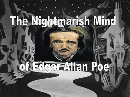 "The Tormented Life of Edgar Allan Poe "" The Short Life "" 1809-1849."