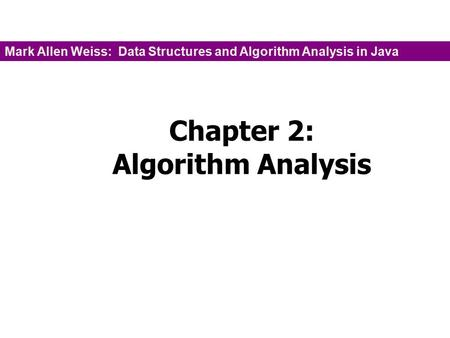 Chapter 2: Algorithm Analysis