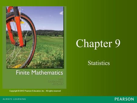 Copyright © 2012 Pearson Education, Inc. All rights reserved Chapter 9 Statistics.