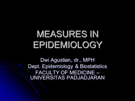 MEASURES IN EPIDEMIOLOGY