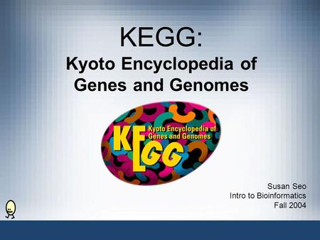 KEGG: Kyoto Encyclopedia of Genes and Genomes Susan Seo Intro to Bioinformatics Fall 2004.