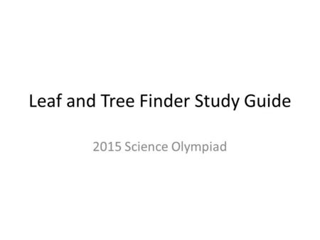 Leaf and Tree Finder Study Guide