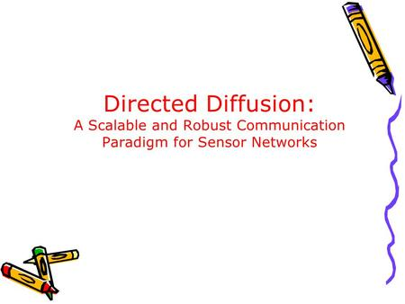 Directed Diffusion: A Scalable and Robust Communication Paradigm for Sensor Networks.