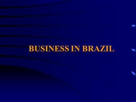 BUSINESS IN BRAZIL. Foreign Capital Must be registered at Central Bank No limit on time or amount for repatriation No taxes on capital repatriated Subject.