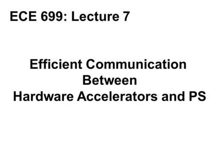 Efficient Communication Hardware Accelerators and PS