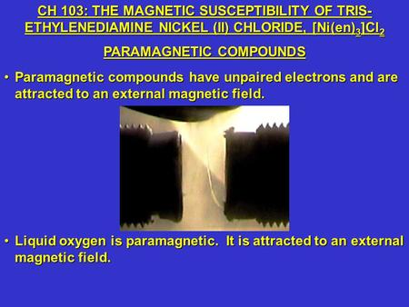Paramagnetic compounds have unpaired electrons and are attracted to an external magnetic field.Paramagnetic compounds have unpaired electrons and are attracted.
