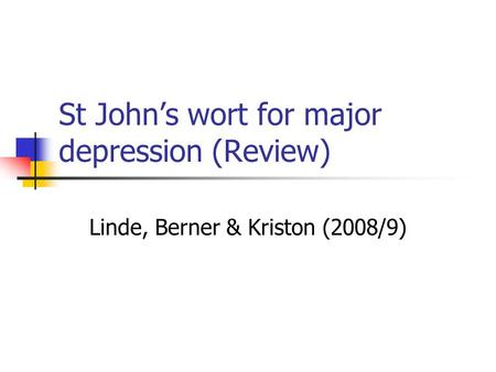 St John's wort for major depression (Review) Linde, Berner & Kriston (2008/9)