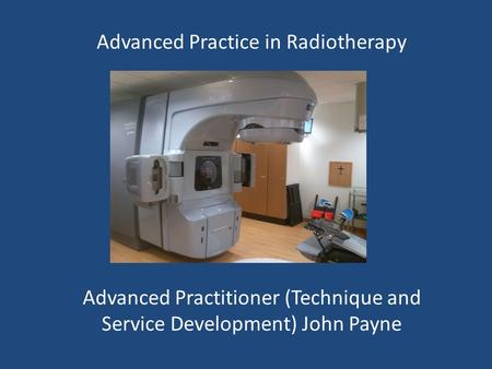 Advanced Practice in Radiotherapy