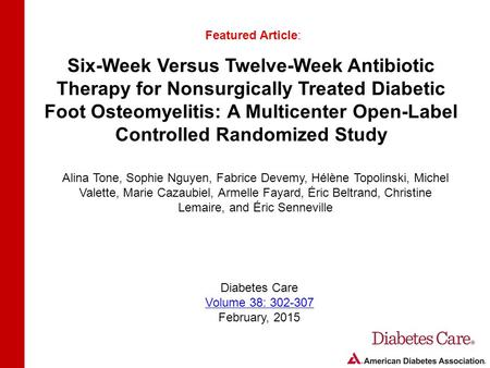 Six-Week Versus Twelve-Week Antibiotic Therapy for Nonsurgically Treated Diabetic Foot Osteomyelitis: A Multicenter Open-Label Controlled Randomized Study.