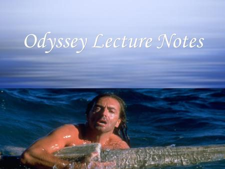 Odyssey Lecture Notes Odyssey Lecture Notes. Myths  Myths are stories that use fantasy to express ideas about life that cannot be expressed easily in.