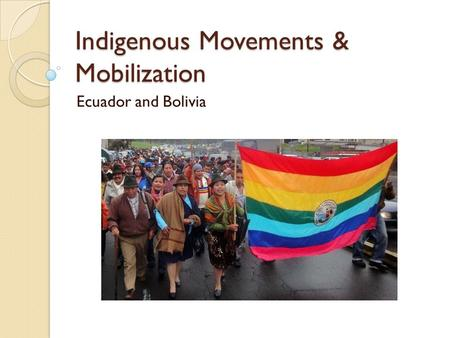 Indigenous Movements & Mobilization