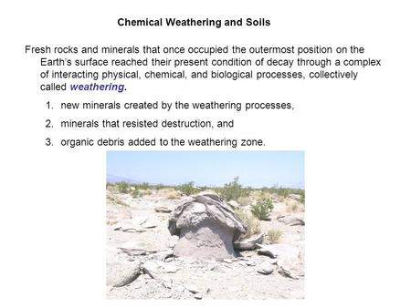 Chemical Weathering <strong>and</strong> <strong>Soils</strong>