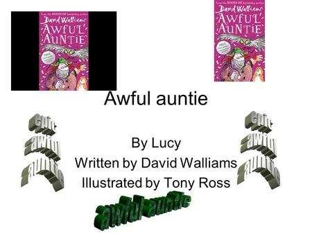 By Lucy Written by David Walliams Illustrated by Tony Ross