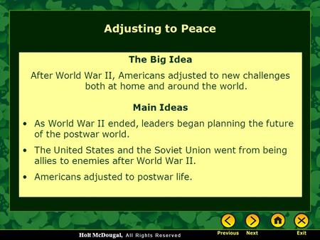 Holt McDougal, Adjusting to Peace The Big Idea After World War II, Americans adjusted to new challenges both at home and around the world. Main Ideas As.