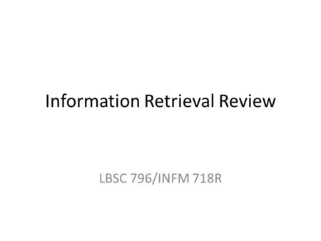 Information Retrieval Review