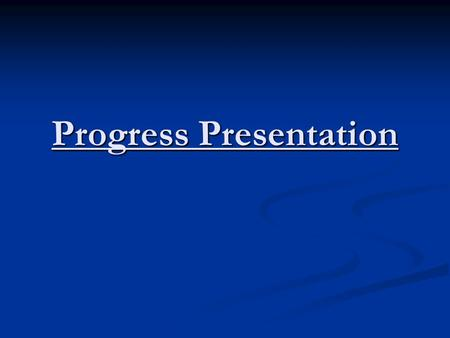 Progress Presentation. Tasks Completed The tasks that were completed in the last week are: The tasks that were completed in the last week are: The implementation.