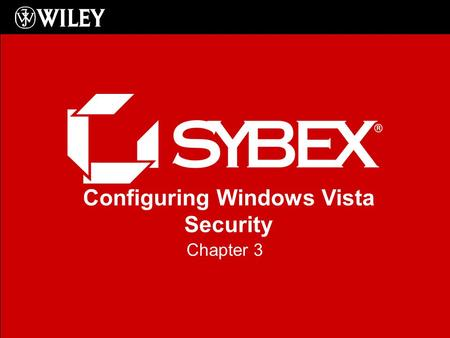 Configuring Windows Vista Security Chapter 3. IE7 Pop-up Blocker Pop-up Blocker prevents annoying and sometimes unsafe pop-ups from web sites Can block.