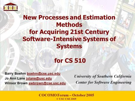 New Processes and Estimation Methods for Acquiring <strong>21st</strong> <strong>Century</strong> Software-Intensive Systems of Systems for CS 510 Barry Boehm