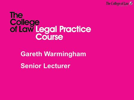 Gareth Warmingham Senior Lecturer. What makes a good solicitor? Team work and people skills Communication and listening Research, analysis, problem-solving.